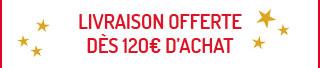 Livraison offerte dès 120€ d'achat